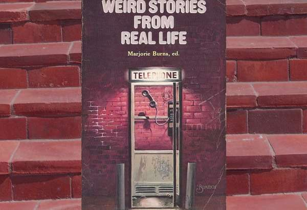 Weird Stories from Real Life