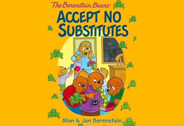 Berenstain Bears Accept No Substitutes