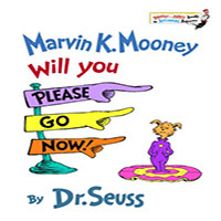 Marvin K. Mooney Will You Please Go!