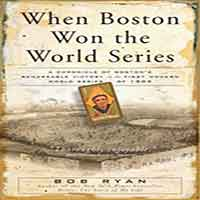 When Boston Won the World the Series