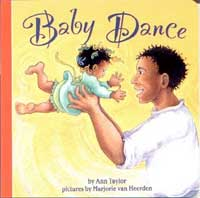 Baby Dance by Ann Taylor and illustrated by Marjorie van Heerden