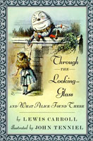 Through the Looking-Glass and What Alice Found There (Link goes to Amazon)