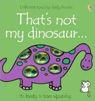 That's Not My Dinosaur (Link goes to Amazon)
