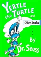Yertle the Turtle and Other Stories (Link goes to Amazon)