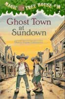 Ghost Town at Sundown (Magic Tree House #10) (link goes to Amazon)