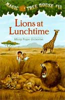 Lions at Lunchtime (Magic Tree House #10) (link goes to Amazon)