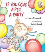 If You Give a Pig a Party (Link goes to Amazon)