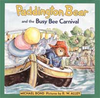 Paddington Bear and the Busy Bee Carnival (Link goes to Amazon)