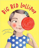 Big Red Lollipop by Rukhsana Khan was inspired by her own childhood as a younger sister who desperately wanted to go with her sister to a birthday party even though she wasn't invited.