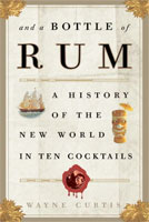 And a Bottle of Rum by Wayne Curtis covers the history of rum.