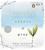 Between Shades of Gray by Ruta Sepetys is the story of a girl and her family and their fight to survive as they are taken into custody by the Soviets.
