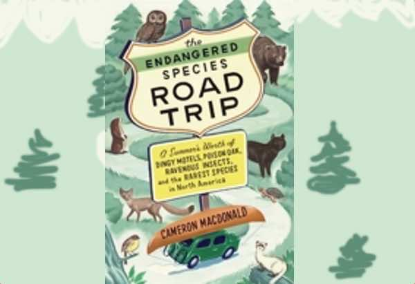The Endangered Species Road Trip by Cameron MacDonald is a memoir of a road trip to photograph a variety of endangered, threatened, or otherwise rare species in the continental United States and Canada.