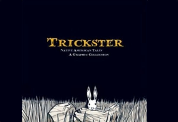 Trickster: Native American Tales edited by Matt Dembicki is an anthology of supposed Native American trickster tales, each illustrated as comics.