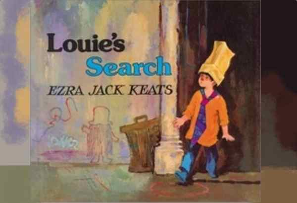 Louie's Search by Ezra Jack Keats: Louie lives with his mother and he desperately wants a father.