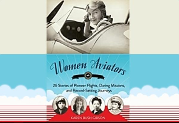 Women Aviators by Karen Bush Gibson includes 26 short biographies of women who flew planes in the early days of aviation.