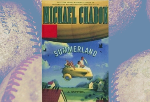 Summerland by Michael Chabon: Fantasy baseball isn't my thing.
