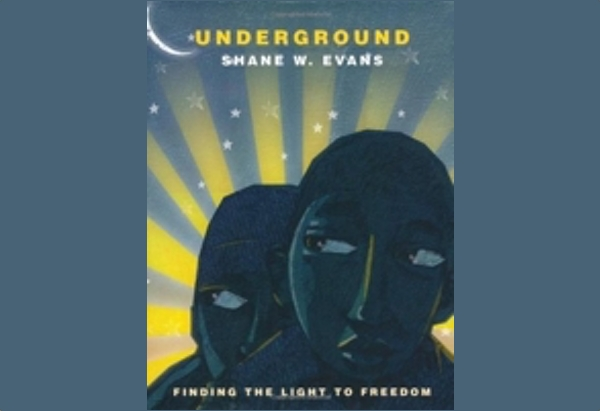 Underground: Finding the Light to Freedom by Shane W. Evans: Have you ever walked at night without benefit of street lamps or flash light, trying to take a path you might know by heart in daylight?