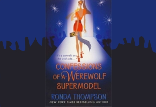 Confessions of a Werewolf Supermodel: Lou Kipinski is a supermodel at the prime of her career.