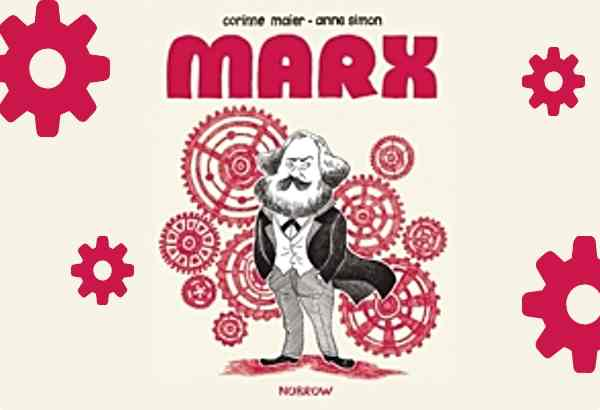 Marx by Corrine Maier: A graphic novel biography of Karl Marx, told in first person.