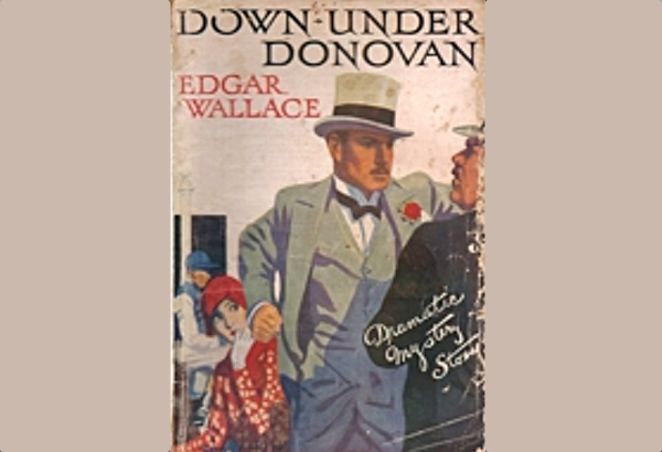 Down Under Donovan by Edgar Wallace: is rather like the movie version of a View to a Kill.