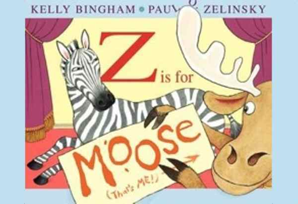 Z Is for Moose by Kelly Bingham plays with expectations of what letter stands for what.