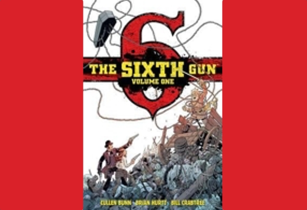 The Sixth Gun, Volume 1 by Jamie S. Rich: Though there is a lot of violence, there's also a discussion of the evils of violence.