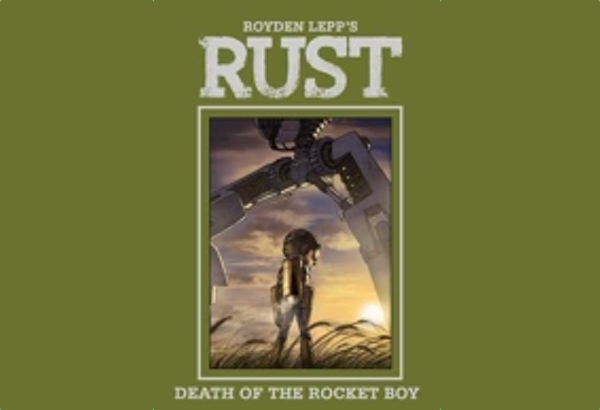 Rust: Death of the Rocket Boy by Royden Lepp: Jet Jones is nearly out of battery life and the army is closing in on his location..