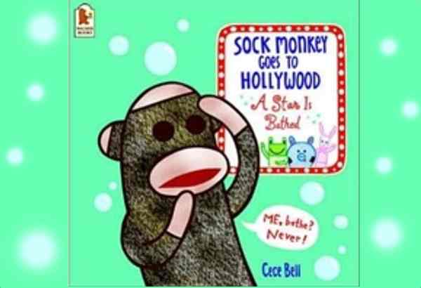 Sock Monkey Goes To Hollywood: A Star Is Bathed by Cece Bell: Sock Monkey doesn't want a bath.