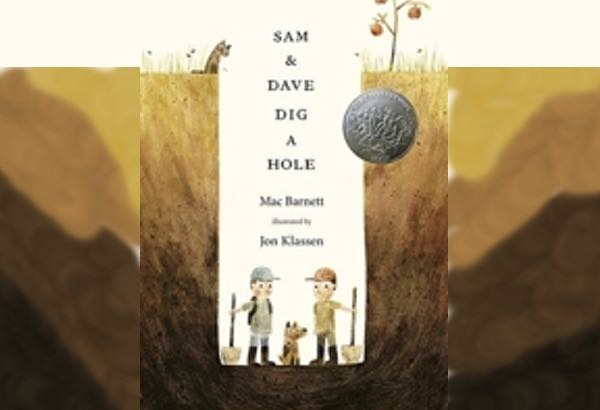 Sam and Dave Dig a Hole by Mac Barnett is a bit of a head scratcher.