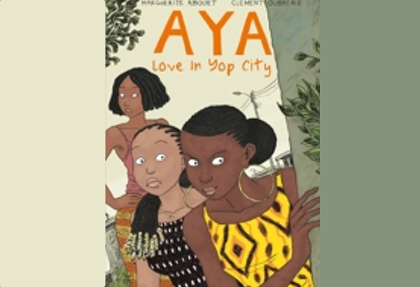 Aya: Love in Yop City by Marguerite Abouet: is the conclusion of the once six part graphic novel series..