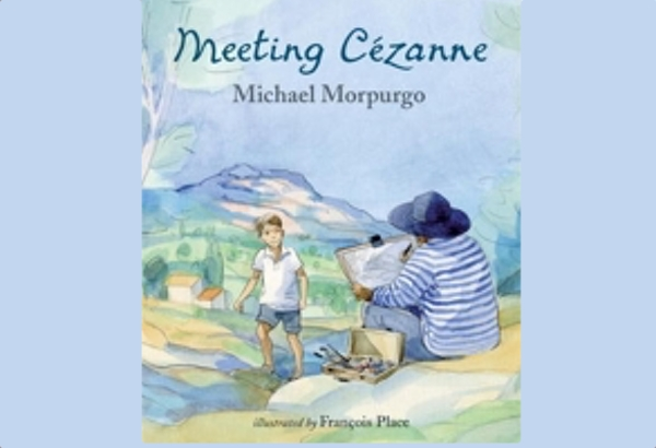 Meeting Cezanne by Michael Morpurgo: The boy does meet an artist, a man who wishes he was as talented as Cezanne.