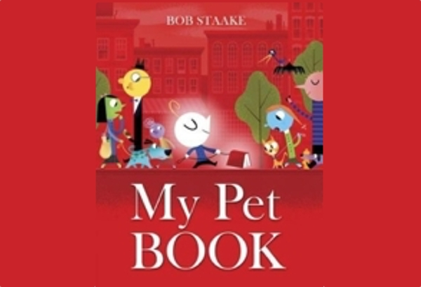 My Pet Book by Bob Staake: Books are fun to read but as pets?