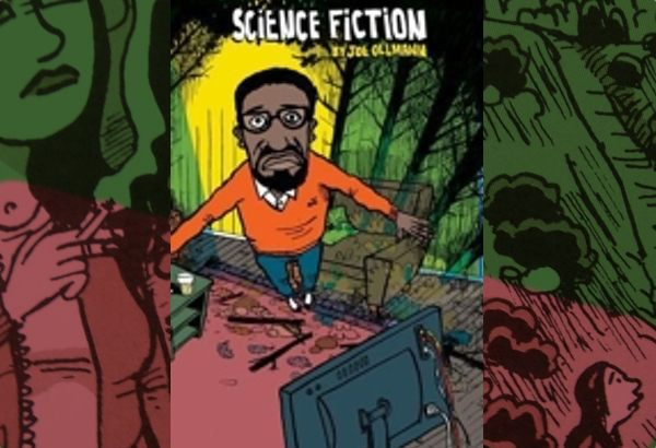 Science Fiction by Joe Ollmann: The graphic novel chronicles his slow but steady descent into madness and obsession over learning everything he can about alien abduction.