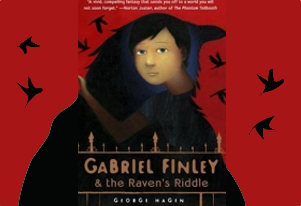 Gabriel Finley and the Raven's Riddle by George Hagen: TGabriel loves riddles, word games, codes, and other puzzles.