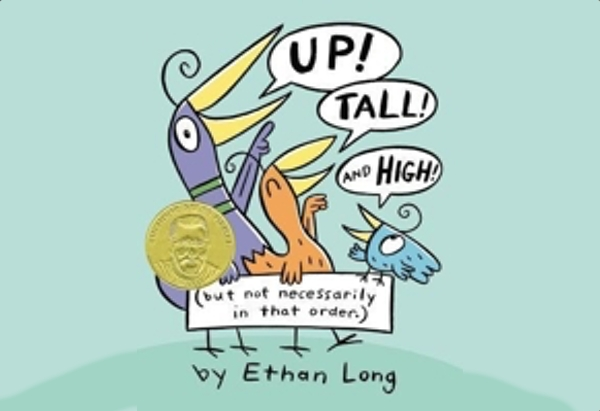 Up, Tall and High by Ethan Long is a 2013 Theodore Seuss Geisel medal winner.