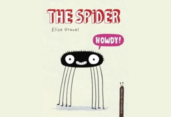 The Spider by Elise Gravel: a female spider who illustrates all the different spider facts.