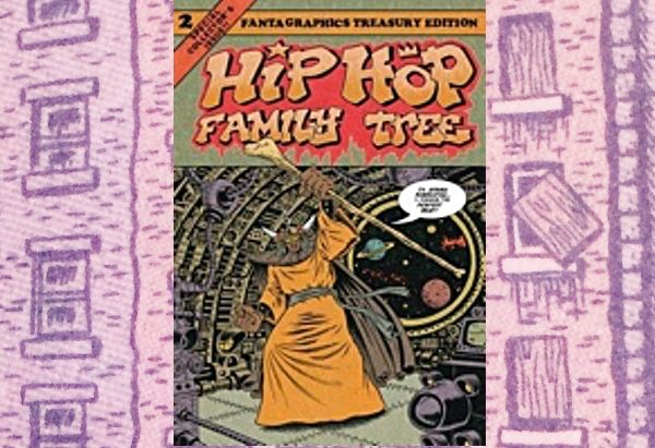 Hip Hop Family Tree, Vol. 2: 1981-1983 by Judy Cox