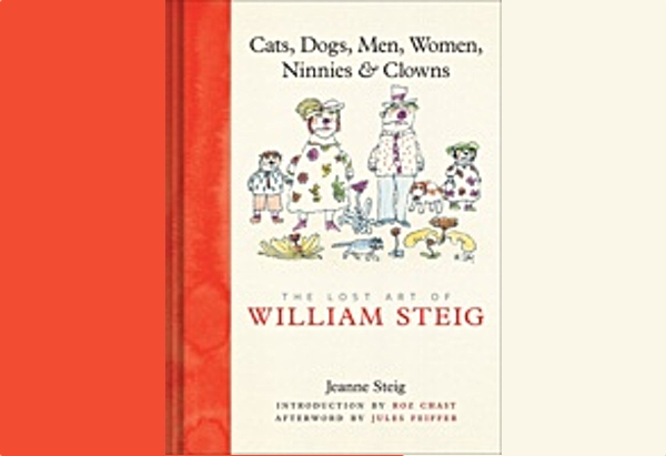 Cats, Dogs, Men, Women, Ninnies & Clowns by Jeanne Steig
