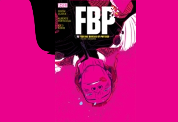 FBP: Federal Bureau of Physics Vol. 3: Audeamus by Simon Oliver