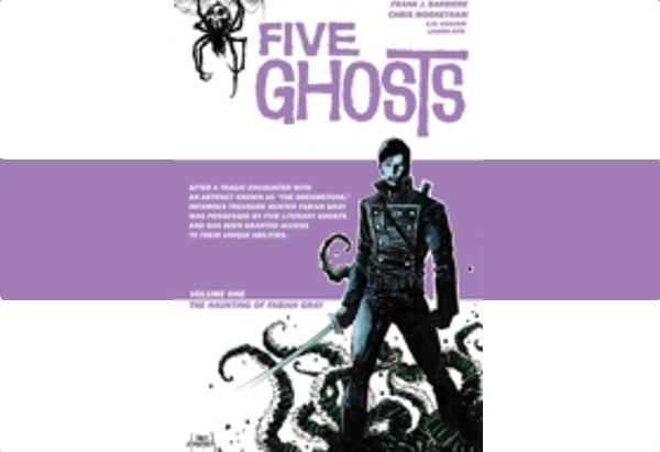 Five Ghosts: The Haunting of Fabian Gray by Frank J. Barbiere