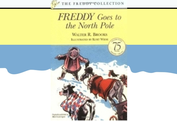 Freddy Goes to the North Pole by Walter R. Brooks