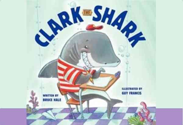 Clark the Shark by Bruce Hale