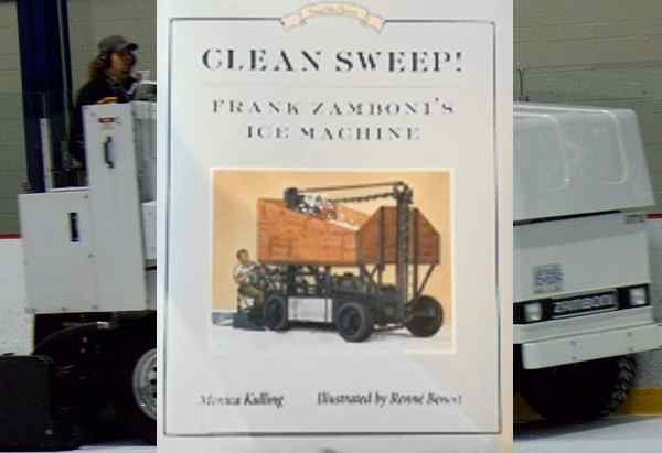 Clean Sweep! Frank Zamboni's Ice Machine by Monica Kulling