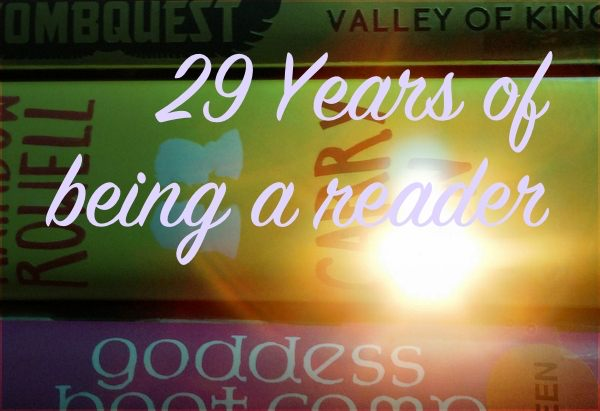 Twenty nine years of being a reader.