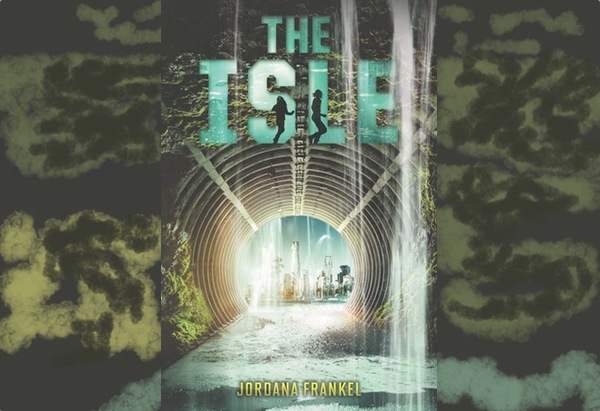 The Isle by Jordana Frankel