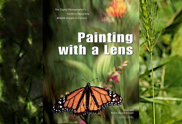 Painting with a Lens by Rod Deutschmann