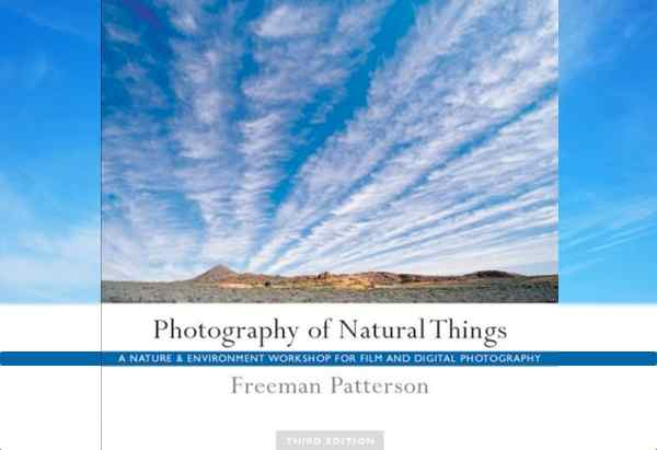 Photography of Natural Things by Freeman Patterson