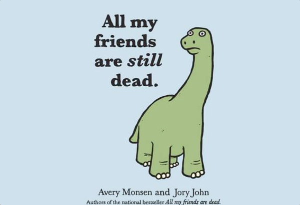 All My Friends Are Still Dead by Avery Monsen