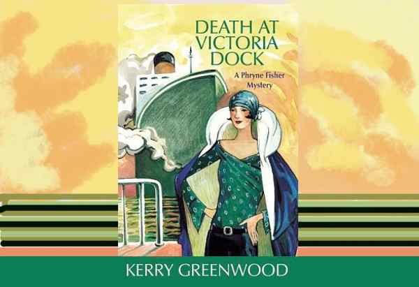 Death at Victoria Dock by Kerry Greenwood