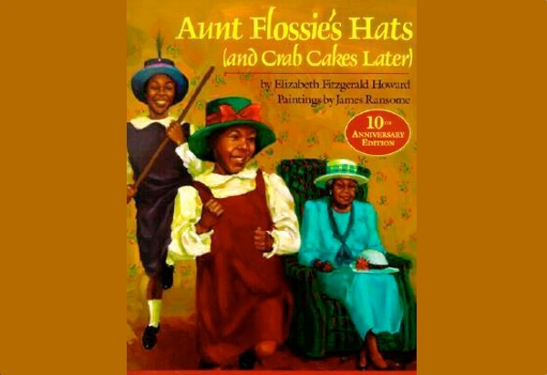 Aunt Flossie's Hats (and Crab Cakes Later) by Elizabeth Fitzgerald Howard